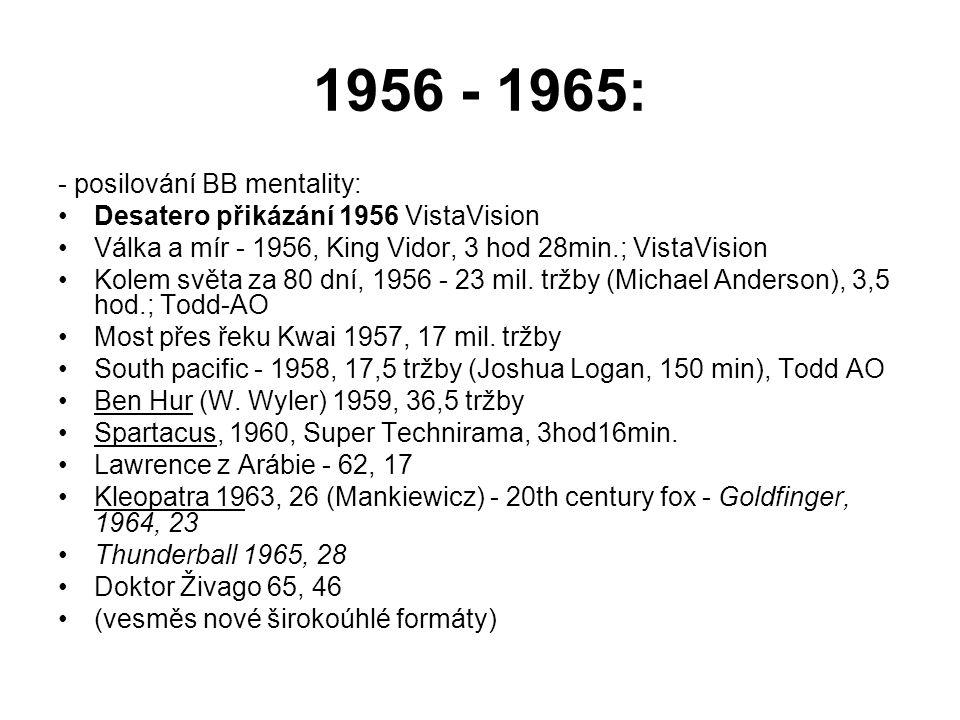 1956 - 1965: - posilování BB mentality: