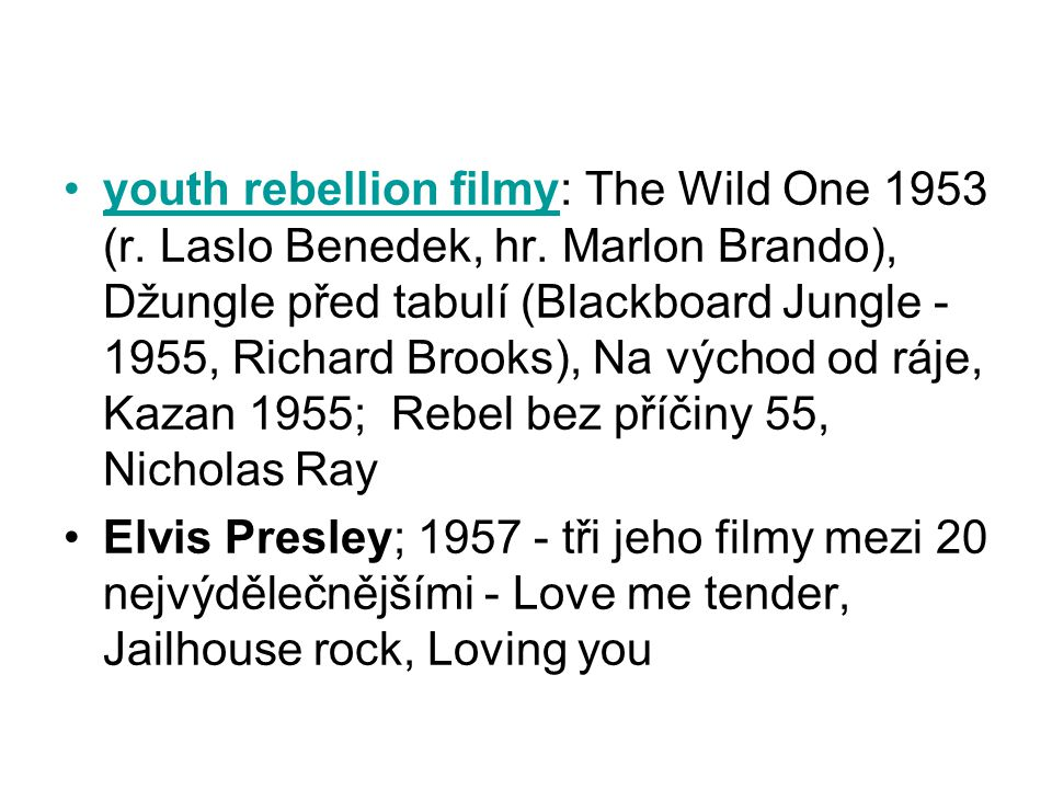 youth rebellion filmy: The Wild One 1953 (r. Laslo Benedek, hr