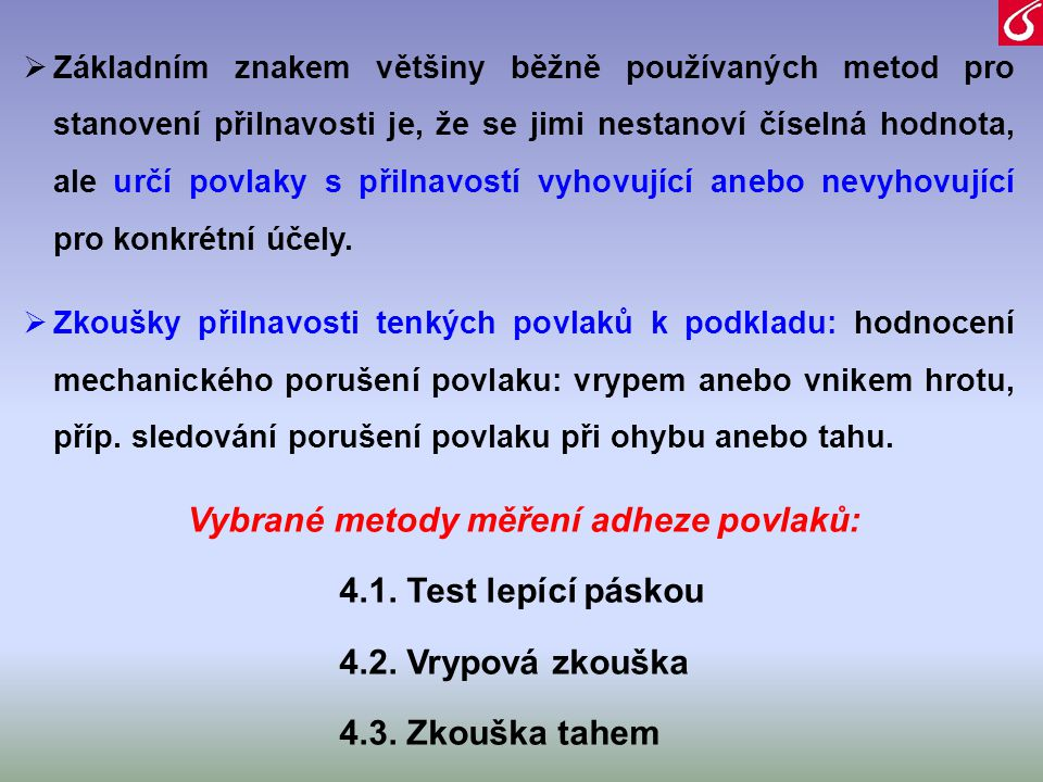 Vybrané metody měření adheze povlaků: 4.1. Test lepící páskou