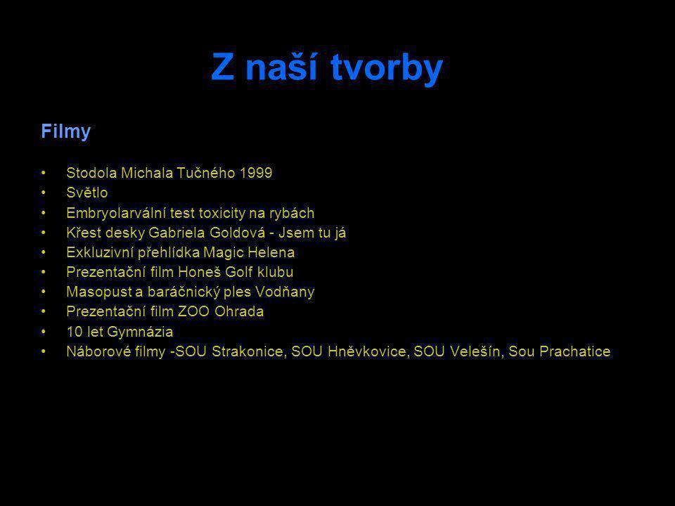 Z naší tvorby Filmy Stodola Michala Tučného 1999 Světlo