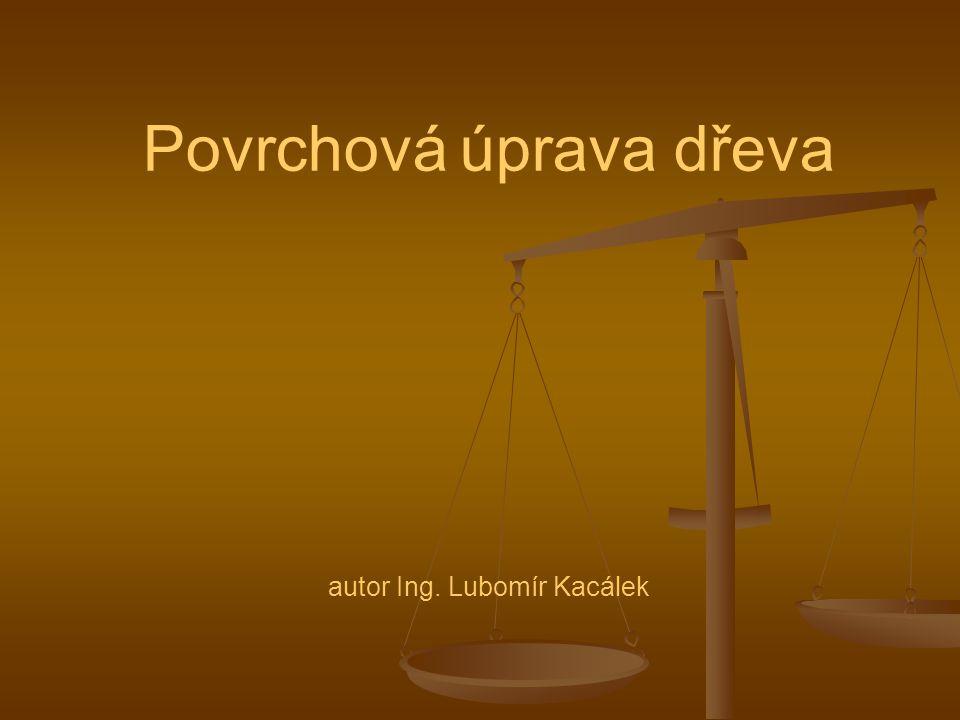 Povrchová úprava dřeva autor Ing. Lubomír Kacálek