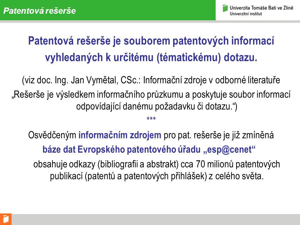 Patentová rešerše je souborem patentových informací
