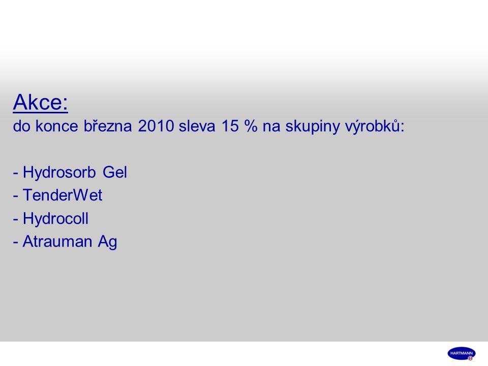 Akce: do konce března 2010 sleva 15 % na skupiny výrobků: - Hydrosorb Gel - TenderWet - Hydrocoll - Atrauman Ag