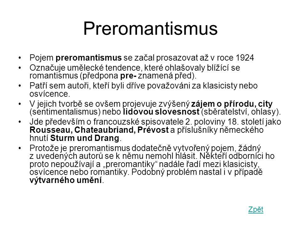 Preromantismus Pojem preromantismus se začal prosazovat až v roce 1924