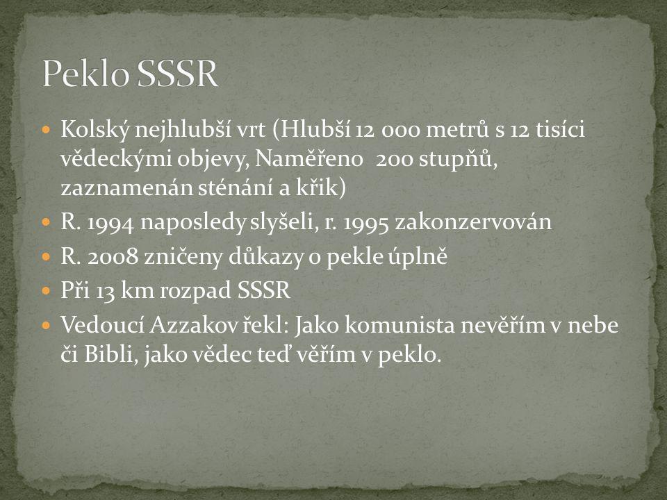 Peklo SSSR Kolský nejhlubší vrt (Hlubší 12 000 metrů s 12 tisíci vědeckými objevy, Naměřeno 200 stupňů, zaznamenán sténání a křik)