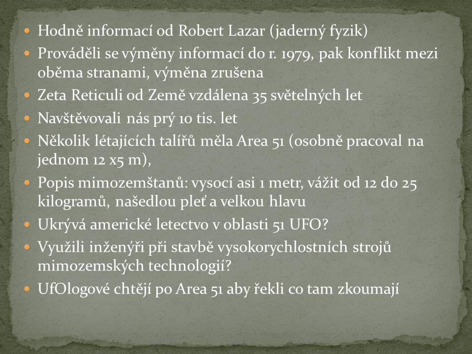 Hodně informací od Robert Lazar (jaderný fyzik)