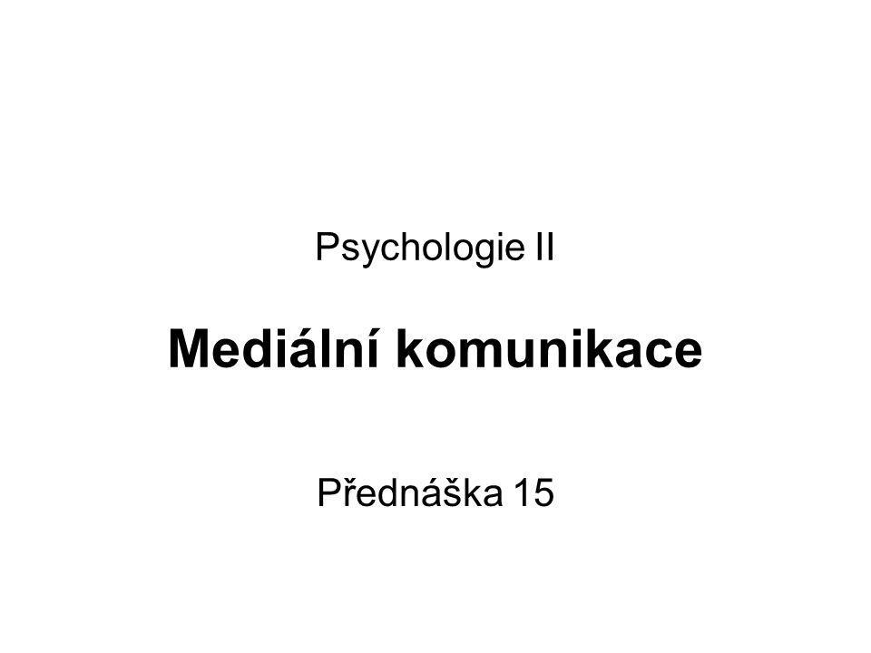 Psychologie II Mediální komunikace