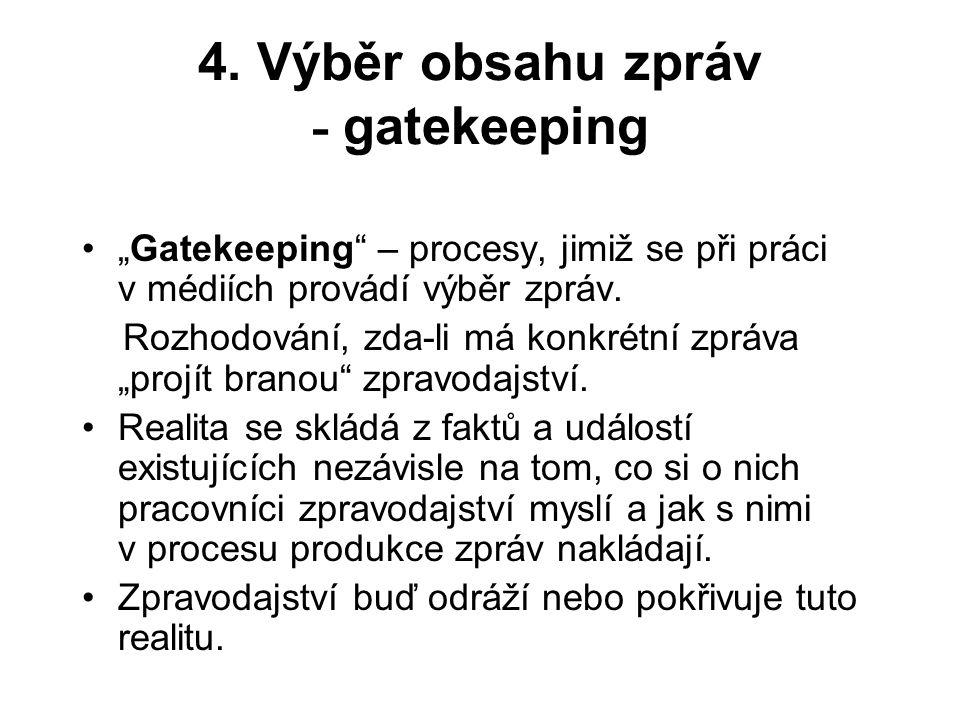 4. Výběr obsahu zpráv - gatekeeping