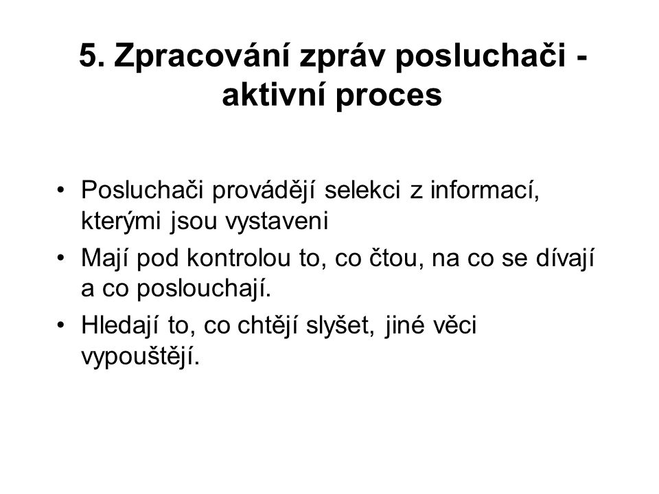 5. Zpracování zpráv posluchači - aktivní proces