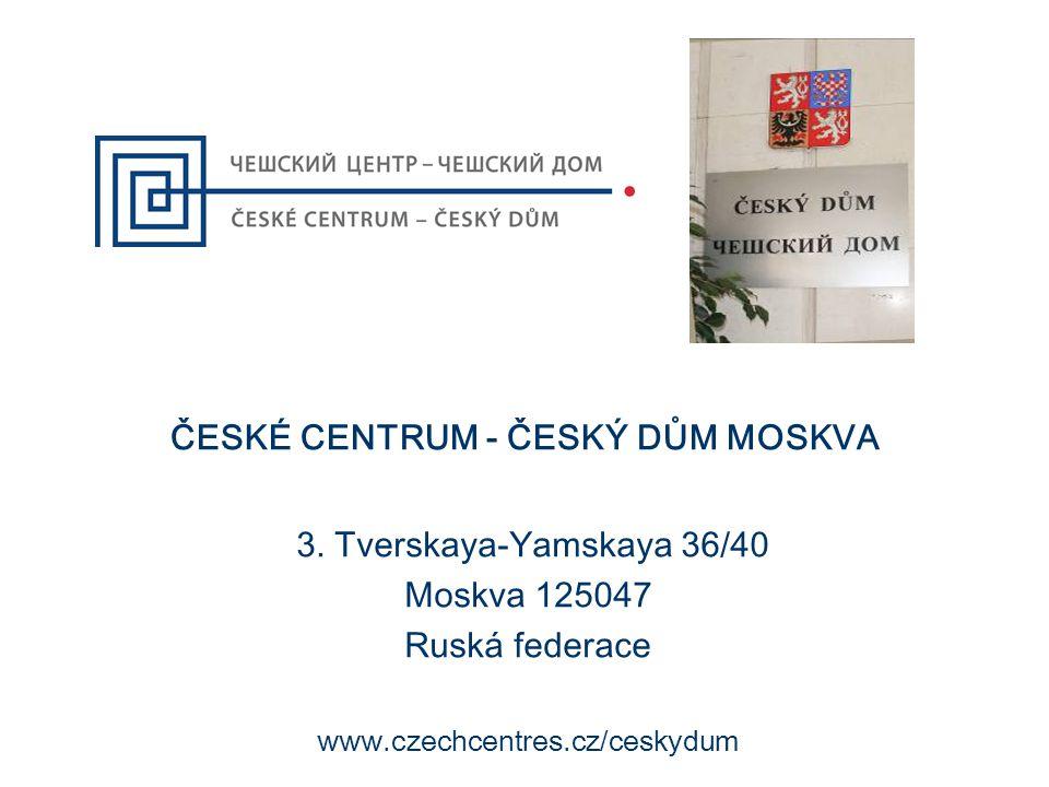 ČESKÉ CENTRUM - ČESKÝ DŮM MOSKVA