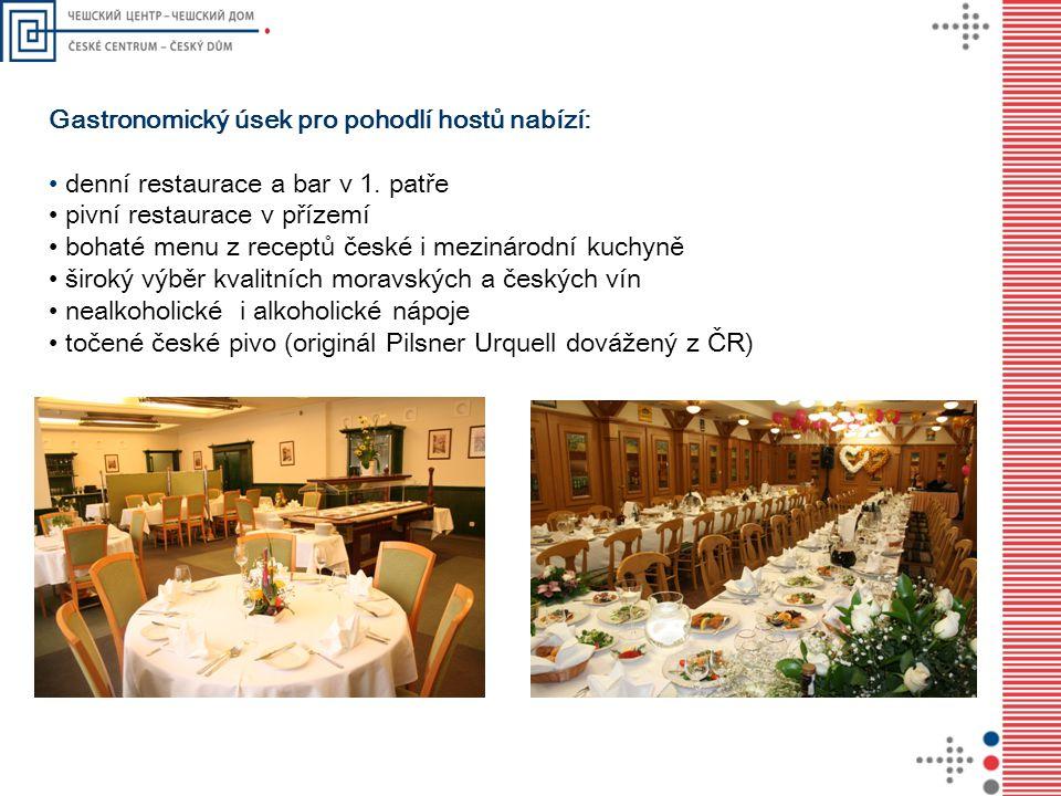 Gastronomický úsek pro pohodlí hostů nabízí: