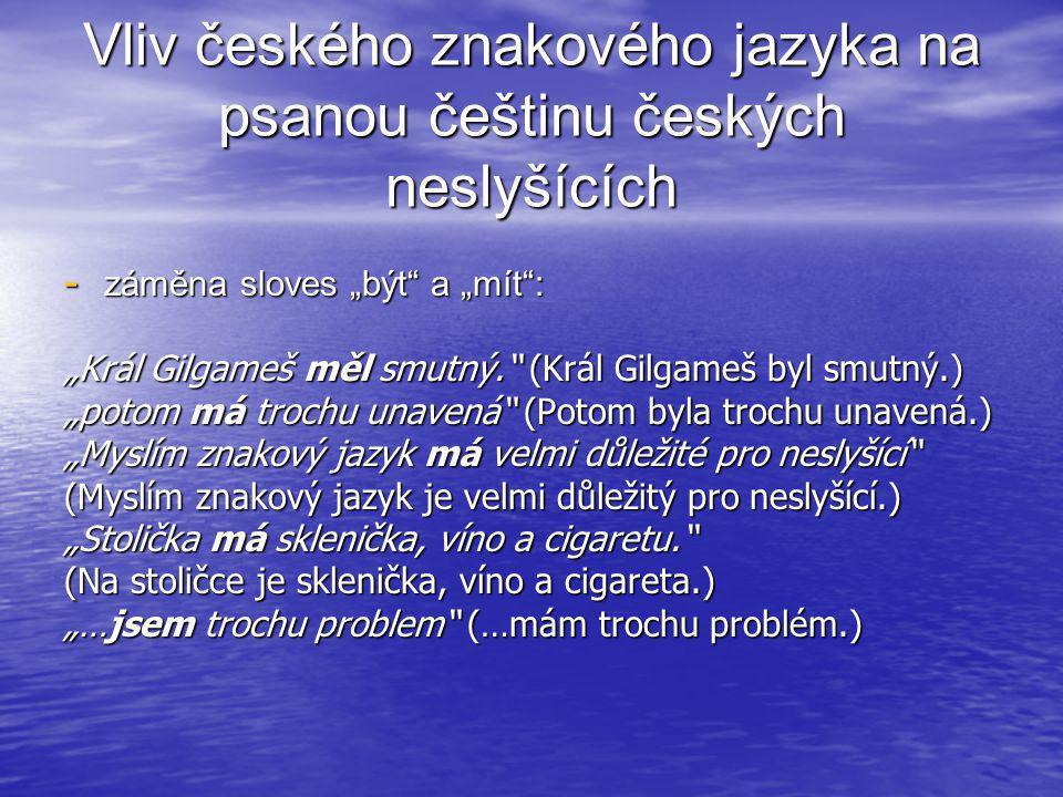 Vliv českého znakového jazyka na psanou češtinu českých neslyšících