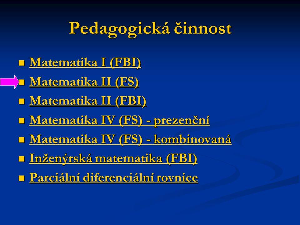 Pedagogická činnost Matematika I (FBI) Matematika II (FS)