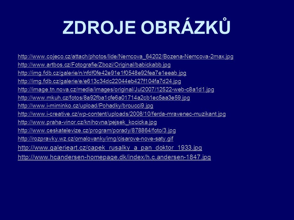 ZDROJE OBRÁZKŮ http://www.cojeco.cz/attach/photos/lide/Nemcova_64202/Bozena-Nemcova-2max.jpg.