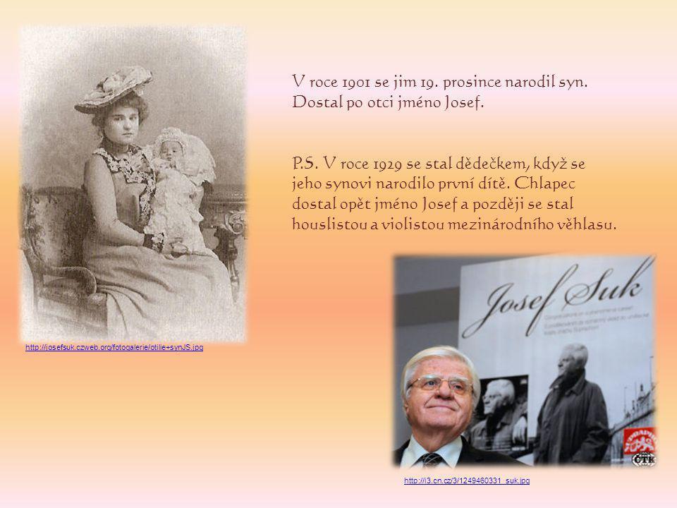 V roce 1901 se jim 19. prosince narodil syn. Dostal po otci jméno Josef.