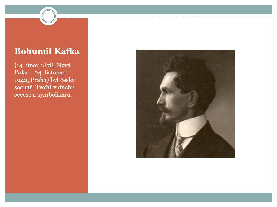 Bohumil Kafka (14. únor 1878, Nová Paka – 24. listopad 1942, Praha) byl český sochař.