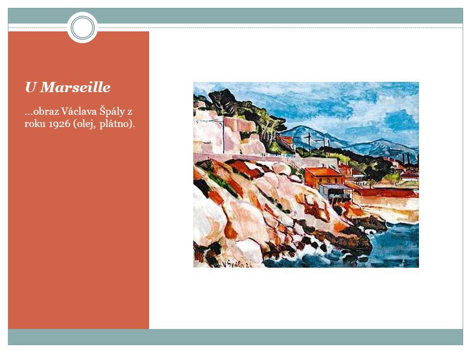 U Marseille ...obraz Václava Špály z roku 1926 (olej, plátno).
