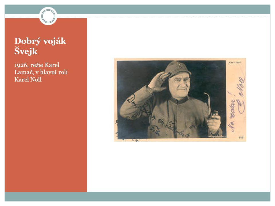 Dobrý voják Švejk 1926, režie Karel Lamač, v hlavní roli Karel Noll