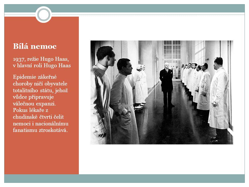Bílá nemoc 1937, režie Hugo Haas, v hlavní roli Hugo Haas