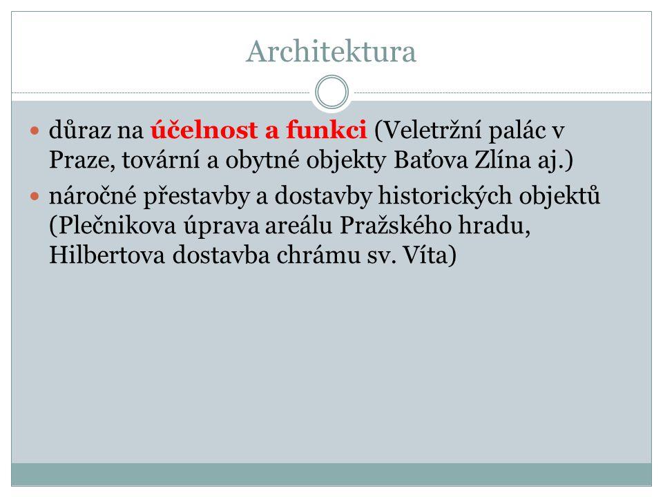 Architektura důraz na účelnost a funkci (Veletržní palác v Praze, tovární a obytné objekty Baťova Zlína aj.)