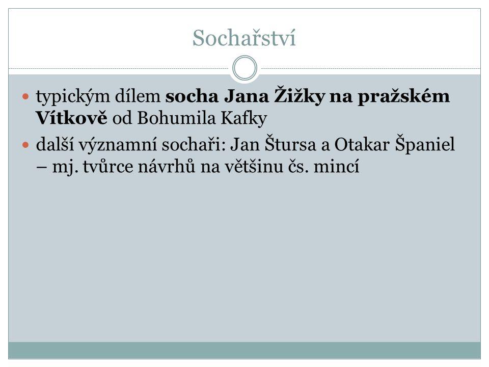 Sochařství typickým dílem socha Jana Žižky na pražském Vítkově od Bohumila Kafky.