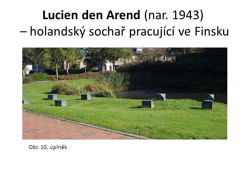 Lucien den Arend (nar. 1943) – holandský sochař pracující ve Finsku