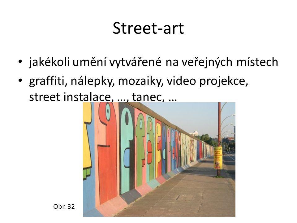 Street-art jakékoli umění vytvářené na veřejných místech