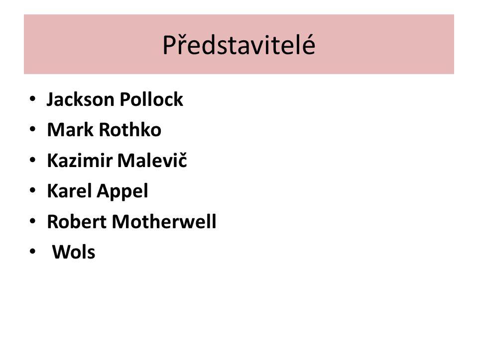 Představitelé Jackson Pollock Mark Rothko Kazimir Malevič Karel Appel