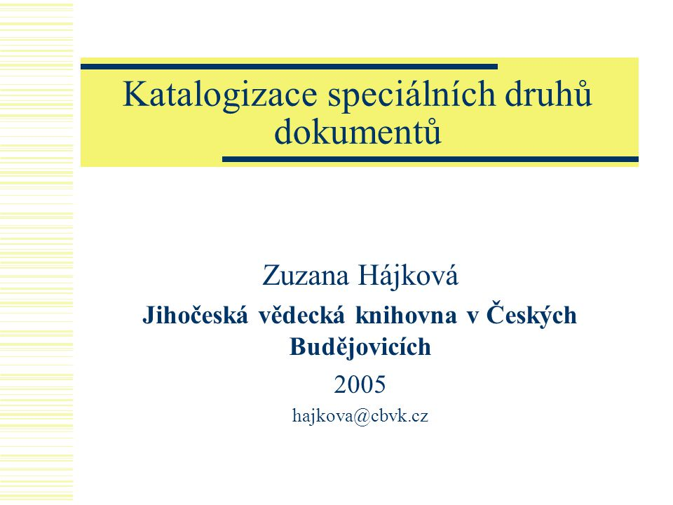 Katalogizace speciálních druhů dokumentů