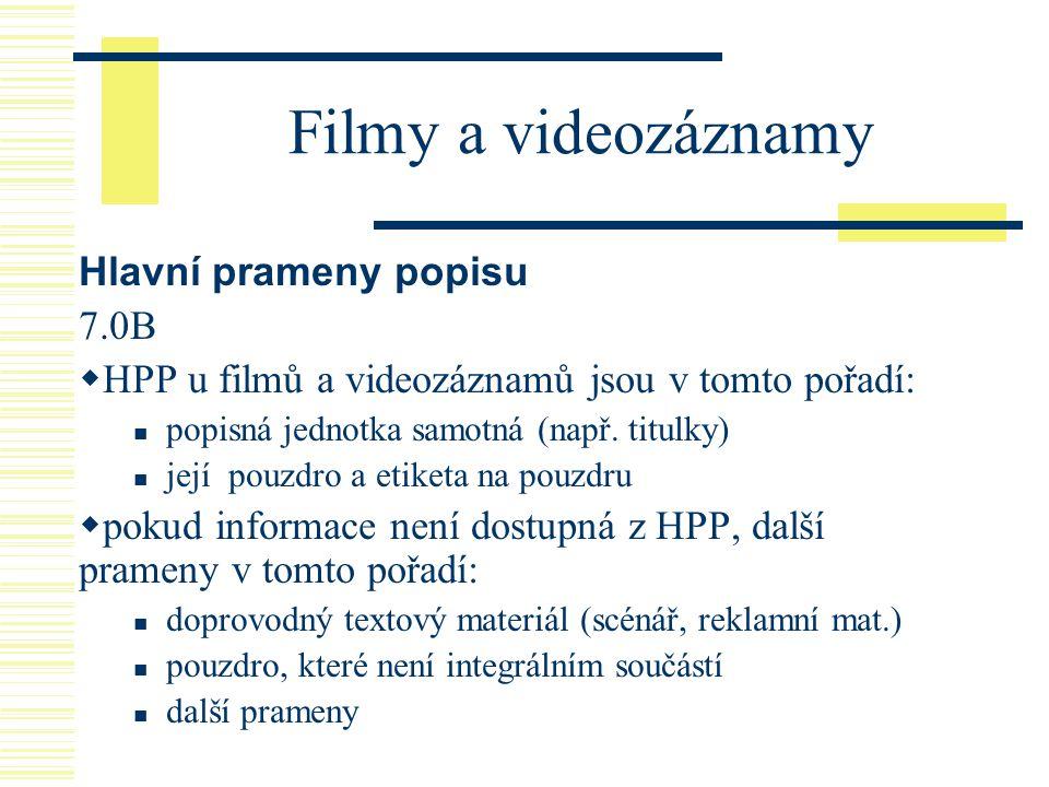 Filmy a videozáznamy Hlavní prameny popisu 7.0B