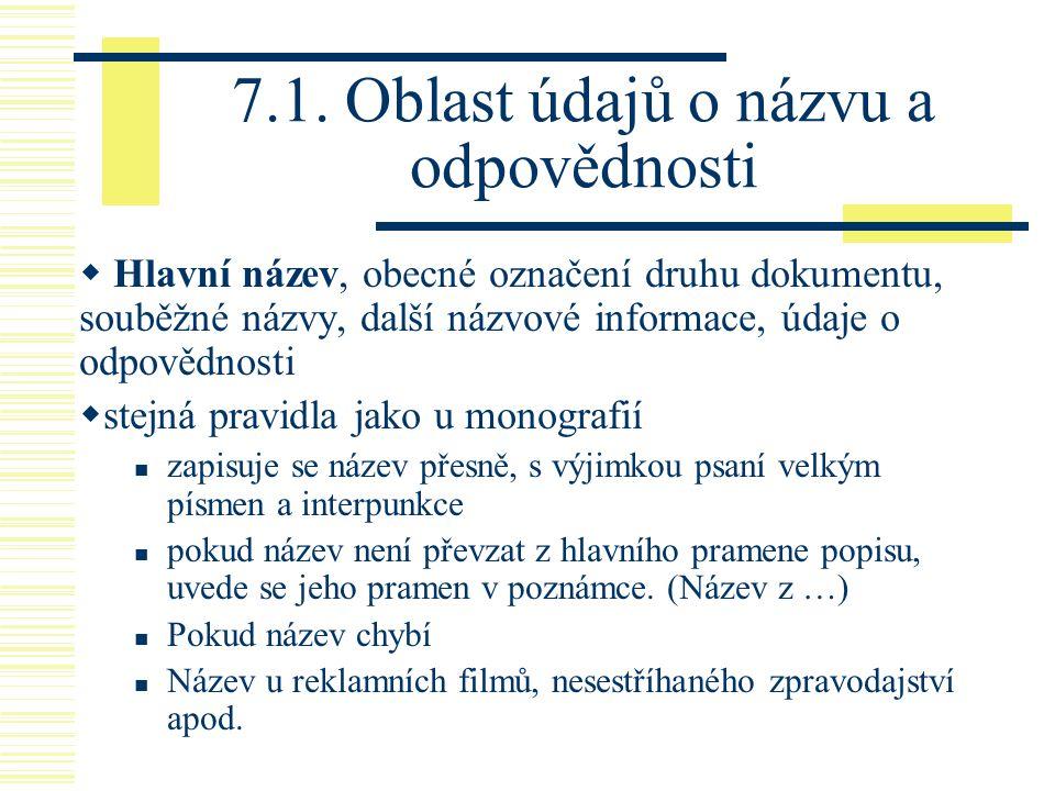 7.1. Oblast údajů o názvu a odpovědnosti