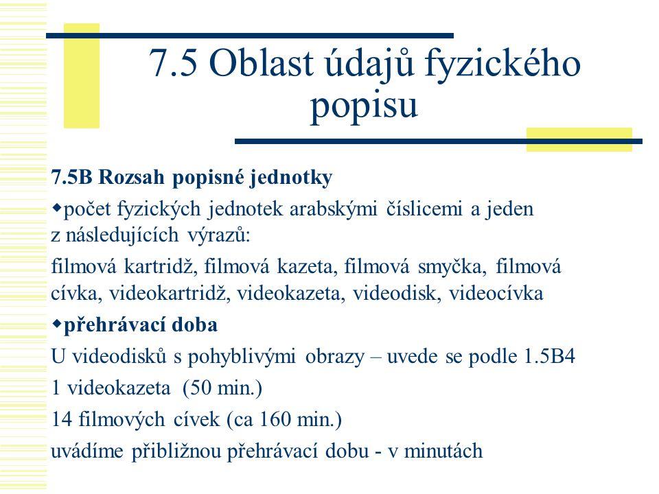 7.5 Oblast údajů fyzického popisu