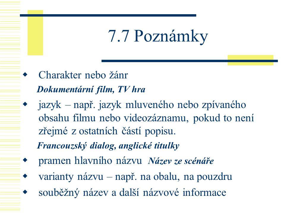 7.7 Poznámky Charakter nebo žánr