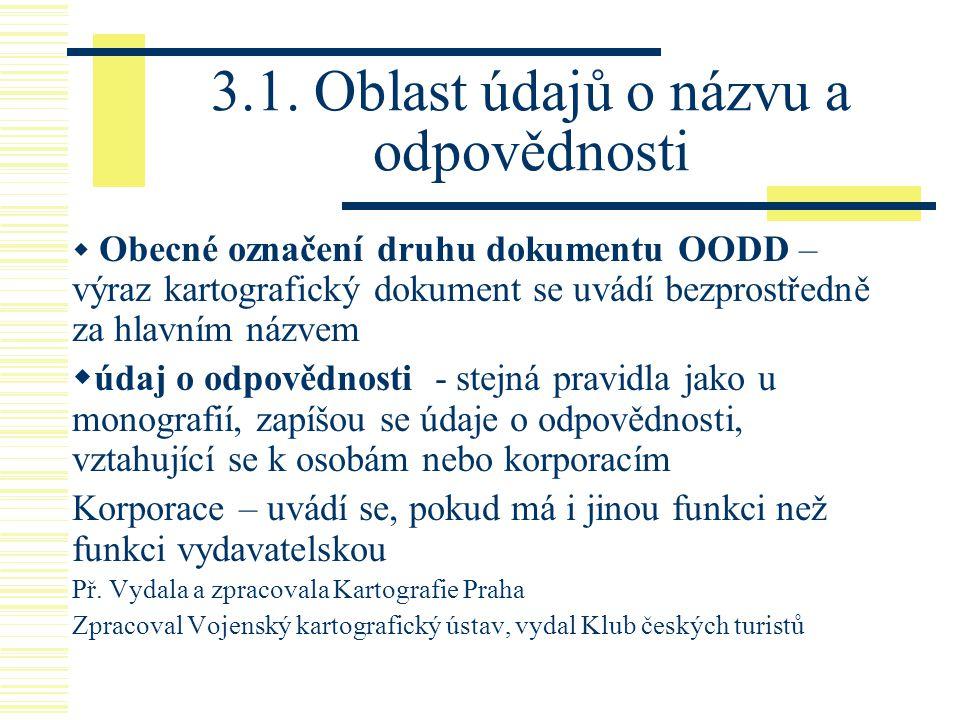 3.1. Oblast údajů o názvu a odpovědnosti