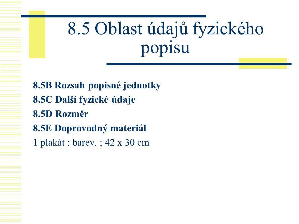 8.5 Oblast údajů fyzického popisu