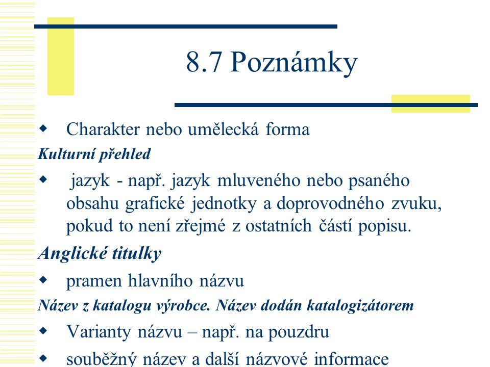 8.7 Poznámky Charakter nebo umělecká forma