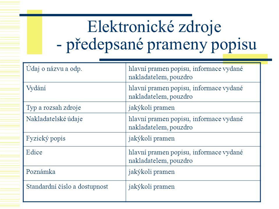 Elektronické zdroje - předepsané prameny popisu
