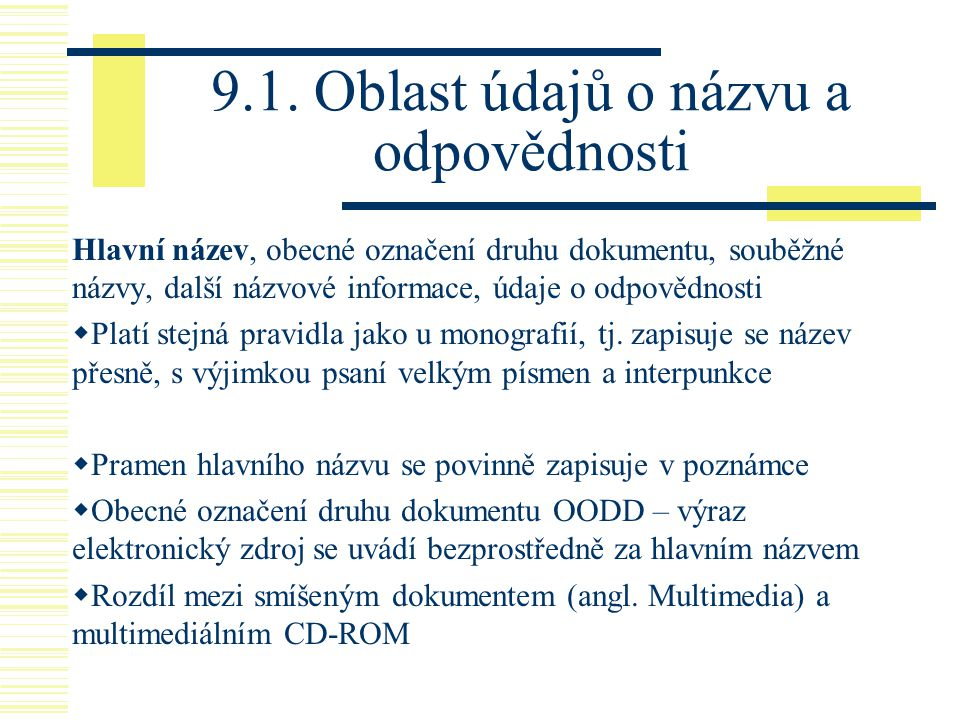 9.1. Oblast údajů o názvu a odpovědnosti