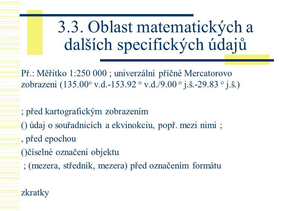 3.3. Oblast matematických a dalších specifických údajů