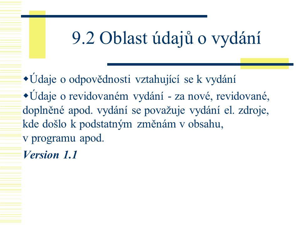 9.2 Oblast údajů o vydání Údaje o odpovědnosti vztahující se k vydání