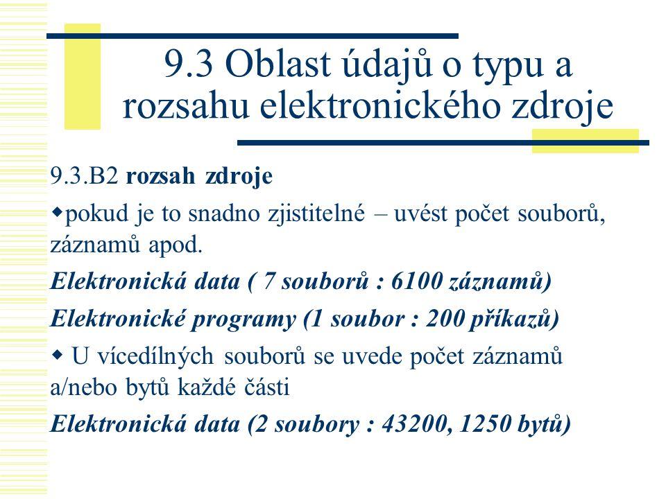 9.3 Oblast údajů o typu a rozsahu elektronického zdroje
