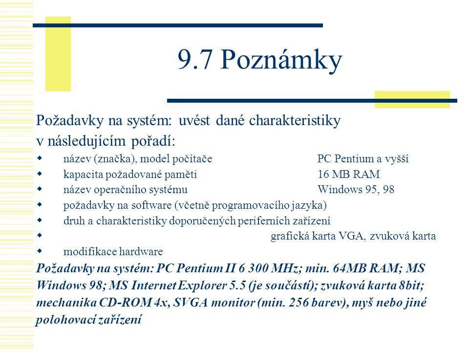 9.7 Poznámky Požadavky na systém: uvést dané charakteristiky