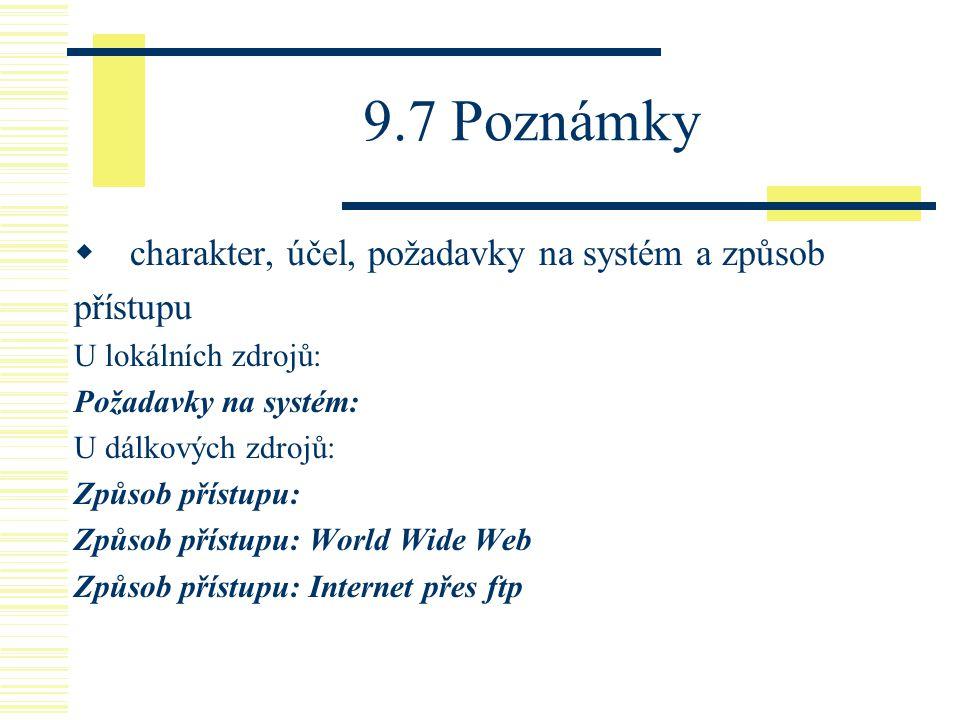 9.7 Poznámky charakter, účel, požadavky na systém a způsob přístupu
