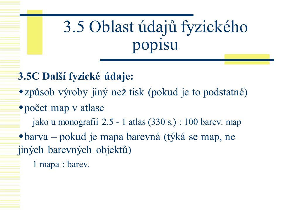 3.5 Oblast údajů fyzického popisu