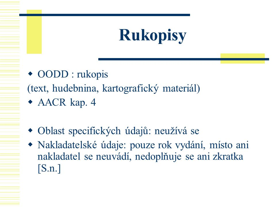 Rukopisy OODD : rukopis (text, hudebnina, kartografický materiál)