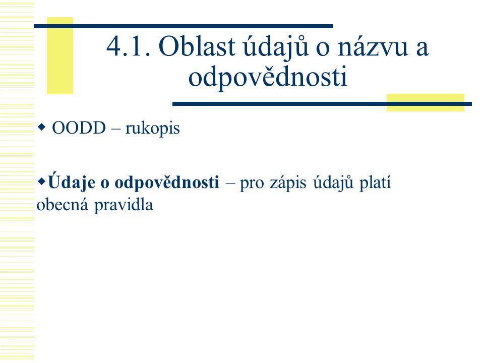 4.1. Oblast údajů o názvu a odpovědnosti