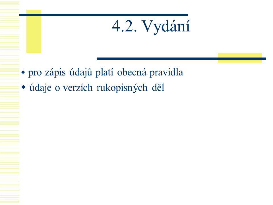 4.2. Vydání údaje o verzích rukopisných děl
