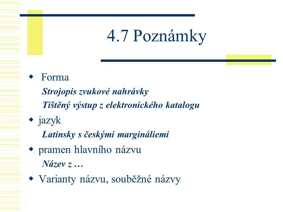 4.7 Poznámky Forma jazyk pramen hlavního názvu