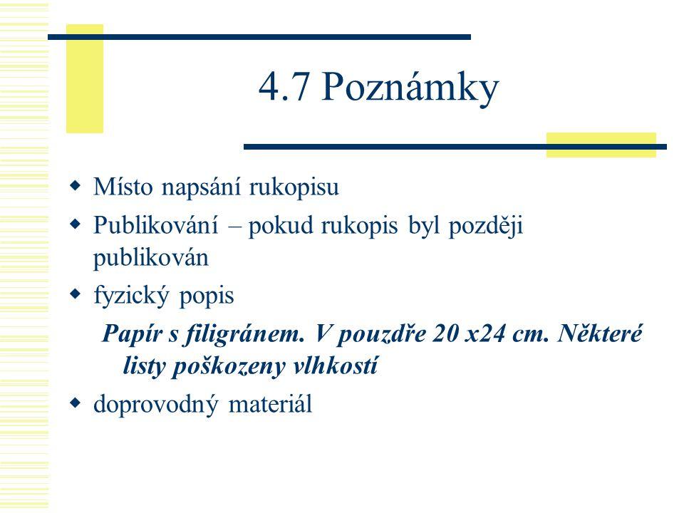 4.7 Poznámky Místo napsání rukopisu