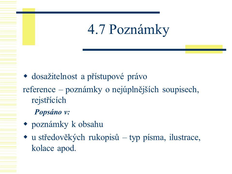 4.7 Poznámky dosažitelnost a přístupové právo
